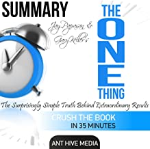 Summary of Gary Keller and Jay Papasan's 'The One Thing': The Surprisingly Simple Truth Behind Extraordinary Results