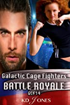 Battle Royale: Galactic Cage Fighters (Galactic Cage Fighter Series Book 14)