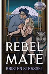 Rebel Mate (The Real Werewives of Colorado Book 5) Kindle Edition