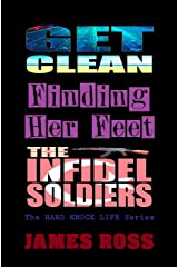 HARD KNOCK LIFE - Three Contemporary Drama Fiction novels: Get Clean. Finding Her Feet. The Infidel Soldiers. Kindle Edition