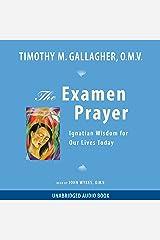 The Examen Prayer: Ignatian Wisdom for Our Lives Today Audible Audiobook