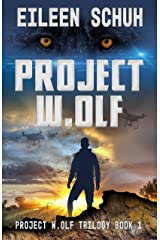 Project W.Olf: Project W.Olf Trilogy Book 1 Kindle Edition