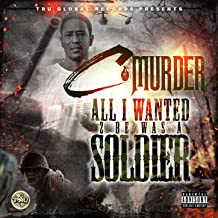 All I Wanted 2 Be a Soldier [Explicit]