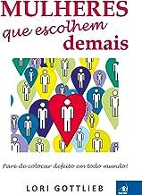 Mulheres que escolhem demais (Portuguese Edition)