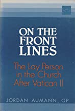 On the Front Lines: The Lay Person in the Church After Vatican II