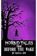 Morbid Tales From Before You Wake Kindle Edition