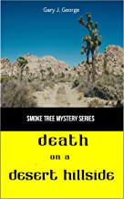 Death on a Desert Hillside (Smoke Tree Mystery Series Book 4)