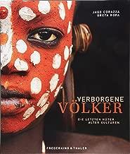 Verborgene Völker: Die letzten Hüter alter Kulturen