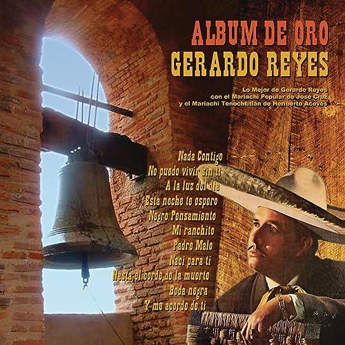 Album De Oro Con Lo Mejor De Gerardo Reyes Con El Mariachi Popular ...