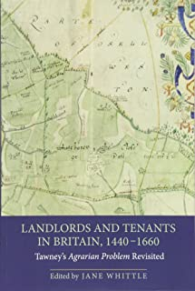 Landlords and Tenants in Britain, 1440–1660 – Tawney`s Agrarian Problem Revisited