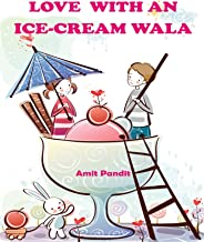 Love With An Ice-Cream Wala (English Edition)