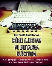 Mejor Como Ajustar Una Guitarra Electrica de 2020 - Mejor valorados y revisados