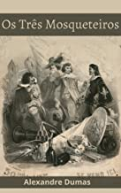 Os Três Mosqueteiros (Texto Integral)
