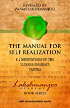 The Manual for Self Realization: 112 Meditations of the Vijnana Bhairava Tantra
