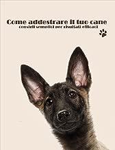 Come addestrare il tuo cane (Italian Edition)
