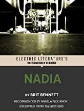 Nadia: Excerpted from THE MOTHERS (Electric Literature's Recommended Reading) (English Edition)