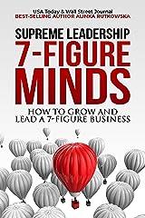 7-Figure Minds: How to Grow and Lead a 7-Figure Business Kindle Edition