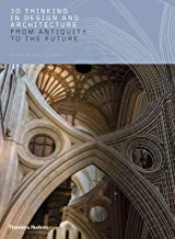 3D Thinking in Design and Architecture: From Antiquity to the Future
