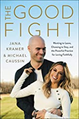 The Good Fight: Wanting to Leave, Choosing to Stay, and the Powerful Practice for Loving Faithfully Kindle Edition