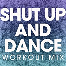 Shut up and Dance (Workout Mix)