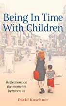 Being In Time With Children: Reflections on the moments between us