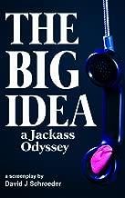 The Big Idea: A Jackass Odyssey