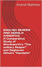 "ENGLISH REAPER AND KERALA KANDATHI: A Comparative Study of Wordsworth's ""The solitary Reaper"" and Raghavan Atholi's ""Kandathi"""