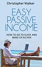 Easy Passive Income: Passive income stream ideas for beginners to intermediates (The Rapid Results Academy)