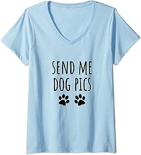 Womens Send Me Dog Pics V-Neck T-Shirt