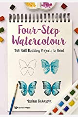 Four-Step Watercolour: 150 skill-building projects to paint Kindle Edition