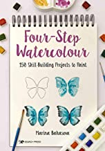 Four-Step Watercolour: 150 skill-building projects to paint