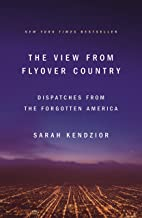The View from Flyover Country: Dispatches from the Forgotten America