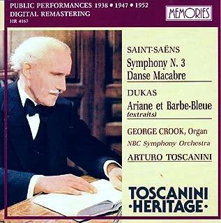 Saint-Saens: Symphony No. 3, Op. 78 (1952); Danse Macabre, Op. 40 (1938) / Dukas: Ariane Et Barbe-Bleue, Extraits (1947) (Toscanini Heritage)
