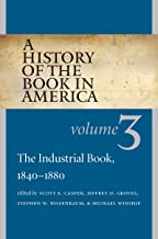A History of the Book in America: Volume 3: The Industrial Book, 1840-1880