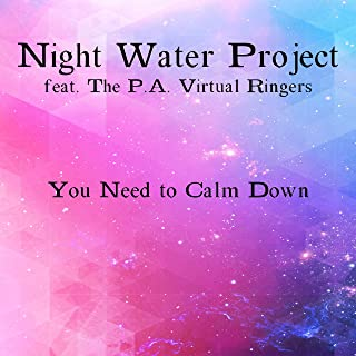 You Need to Calm Down (feat. The P.A. Virtual Ringers)