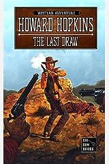 The Last Draw: A Howard Hopkins Western Adventure Kindle Edition
