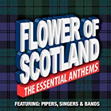 Flower of Scotland the Essential Anthems