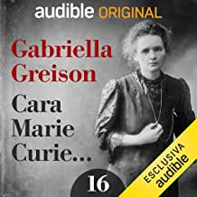 Eternità: Cara Marie Curie... 16