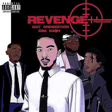 Revenge (feat. Izzy, dndSection, OBA & KA$H) [Explicit