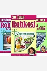 Ratgeber Rohkost Ernährung (Reihe in 5 Bänden) Kindle Ausgabe