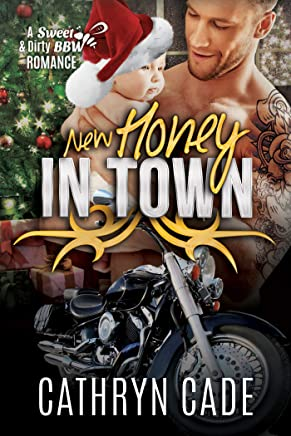 NEW HONEY IN TOWN (Sweet & Dirty BBW MC Romance Book 8)