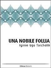 Una Nobile Follia: Drammi della vita militare (La Compagnia Brusca) (Italian Edition)