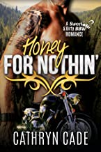 HONEY FOR NOTHIN': Sweet & Dirty BBW MC Romance Book 2
