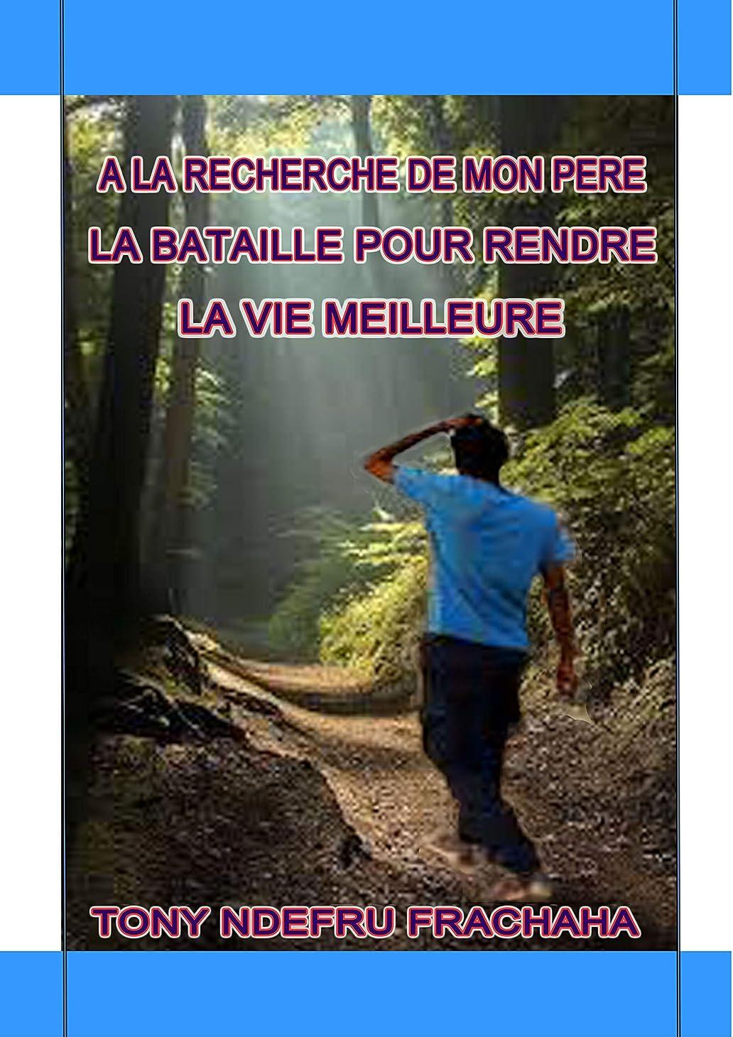 機関車実質的に類人猿A la recherche de mon père, la lutte pour rendre la vie meilleure (French Edition)