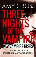 The Vampire Rises (Three Nights of the Vampire Book 3)