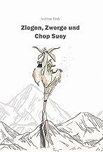 Ziegen, Zwerge und Chop Suey (German Edition)