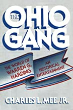 The Ohio Gang: The World of Warren G. Harding