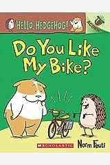 An Acorn Book - Hello, Hedgehog! #1: Do You Like My Bike? Paperback