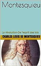 Montesquieu: La révolution-De l'esprit des lois (French Edition)