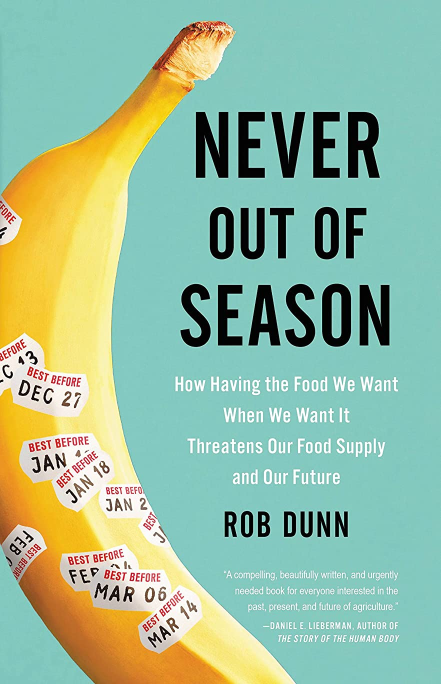安心七時半同情Never Out of Season: How Having the Food We Want When We Want It Threatens Our Food Supply and Our Future (English Edition)